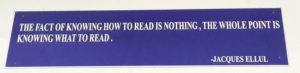 The fact of knowing how to read is nothing. The whole point is knowing what to read